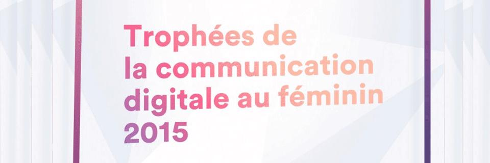 Seconde édition des Trophées de la Comm' digitale au féminin
