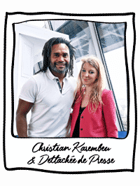 Christian Karembeu & Dettachée de Presse !