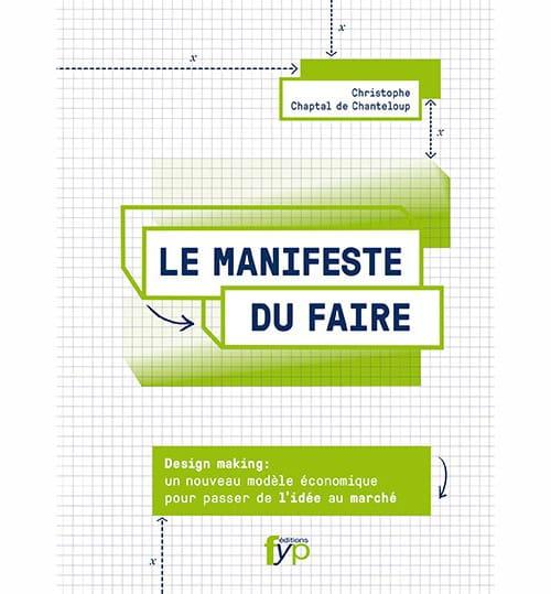 Larevuedudesign-FYP-livre-critique-ouvrage-manifeste-faire-Design-making-idee-marche-Christophe-Chaptal-Chanteloup-01